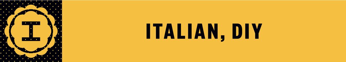Italian DIY