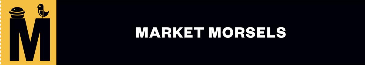 Market Morsels