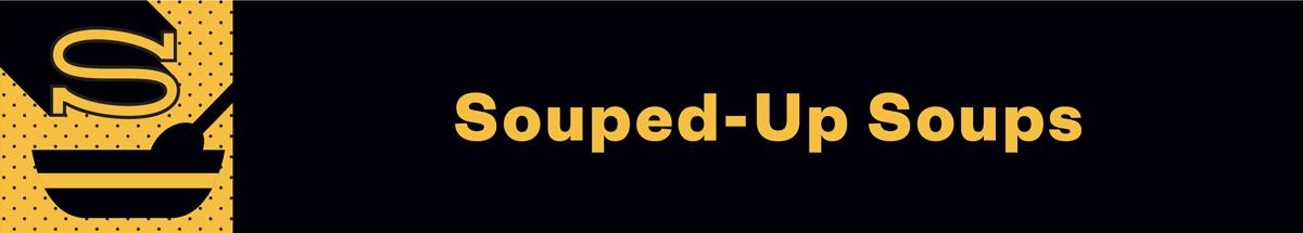 Souped-Up Soups