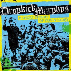 dropkick murphys 11 stories of pain glory album cover